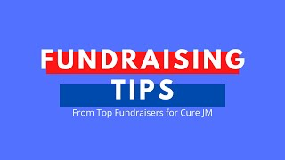 Fundraising Tips From Top Fundraisers For Cure JM