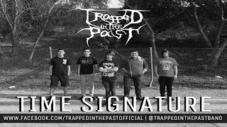 Trapped In The Past - Time Signature (NEW SINGLE 2015)