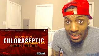 Eminem - Chloraseptic (Remix) ft. 2 Chainz & Phresher | Reaction