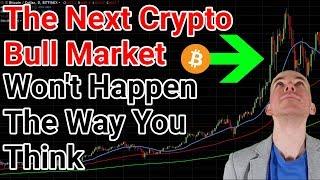 The Next Crypto Bull Market Won