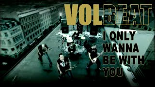 Volbeat - I Only Wanna Be With You (Official Video)