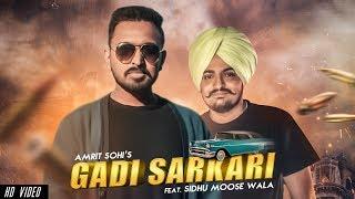 Gaddi Sarkari (Official Video)   Amrit Sohi Ft. Sidhu Moose Wala   Game Changerz   Gill Dennis 2019