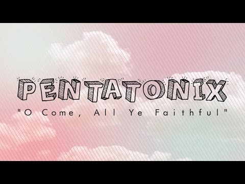 pentatonix o come all ye faithful video download