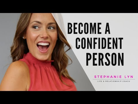 How to Become a Confident Person | Learn this Mindset! (Stephanie Lyn Coaching)