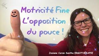 MOTRICITÉ FINE: L'opposition du pouce ! (Comptine )