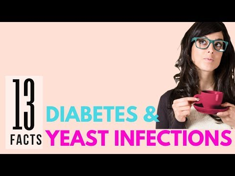 13 Facts YOU SHOULD KNOW about Diabetes With Yeast Infections