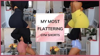 MY FAVOURITE / MOST FLATTERING GYM SHORTS HAUL