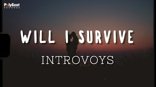 Introvoys - Will I Survive (Official Lyric) - Official Lyric Video