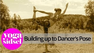 Building Up To Dancers Pose - Yoga Sequence