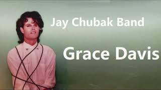 Jay Chubak Band – Grace Davis