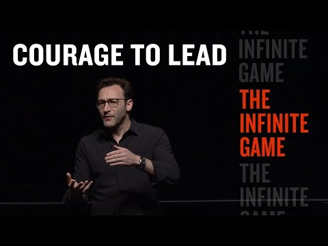 Have The Courage To Lead (The Fifth Of Simon Sinek's 5 Practices Of Leadership)