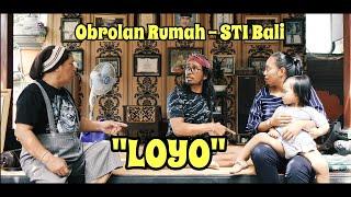 """Loyo """" OR """" STI Bali"""