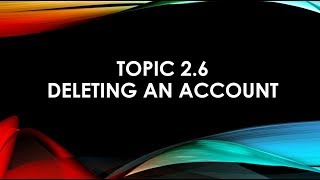 Topic 2 6 Deleting an Account MYOB