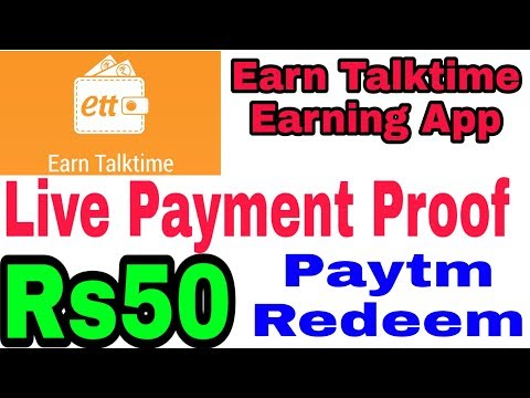 Earn Talktime se paytm kamane ke Rs50 hona chaihiye or 6 app download karne pe paytm me redeem deta