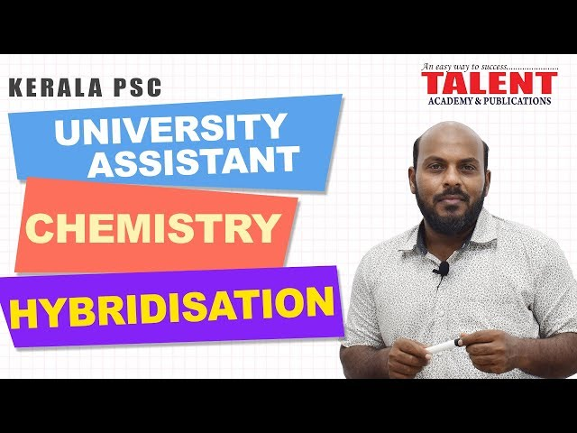 Kerala PSC Chemistry Class for University Assistant Exam | HYBRIDISATION