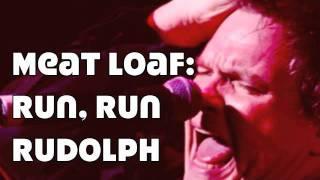 Meat Loaf: Run, Run, Rudolph