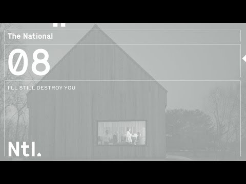 The National - 'I'll Still Destroy You'