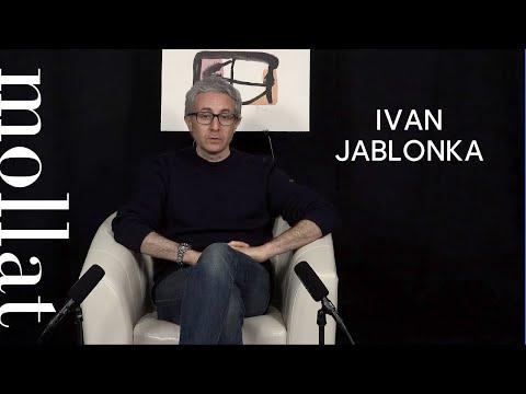 Ivan Jablonka - Un garçon comme vous et moi