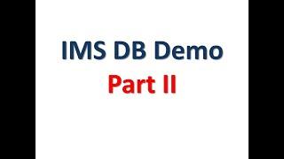 IMS DB Demo Part 2