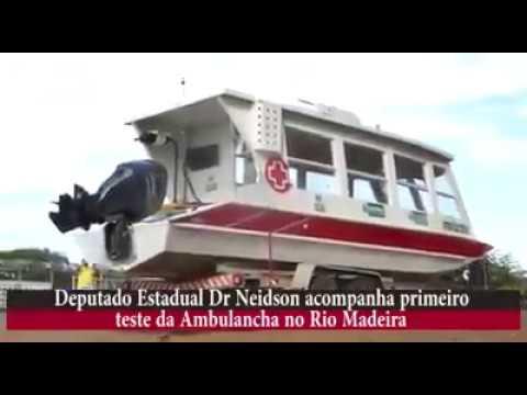 DR. NEIDSON ACOMPANHA TESTE DE AMBULANCHA QUE ATENDERÁ RIBEIRINHOS