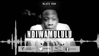 Geosteady - Ndiwamululu by Geosteady (Blackman)