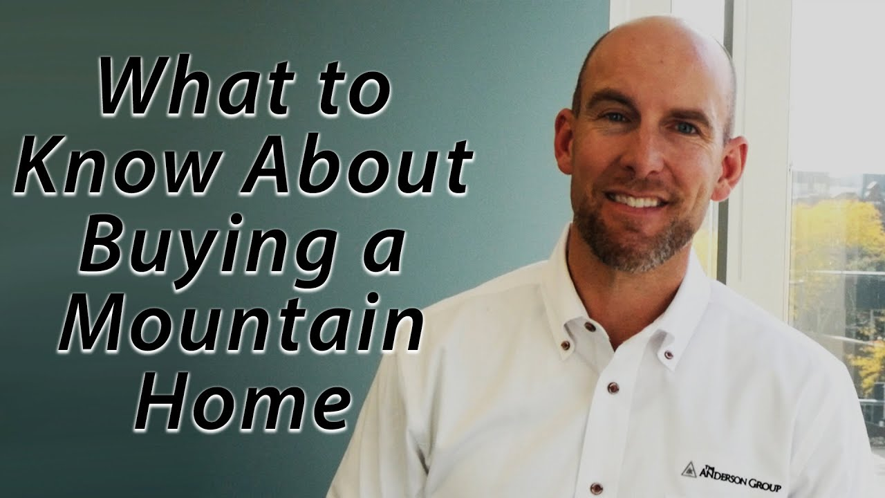 What to Consider When Buying a Mountain Home