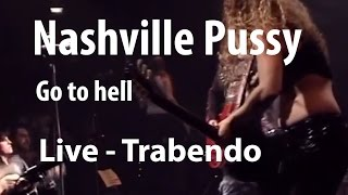Nashville Pussy - Go to hell (Live Trabendo 10.12.2002)
