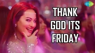 Thank God It's Friday [TGIF] | HIMMATWALA Official Disco Song | Sonakshi Sinha