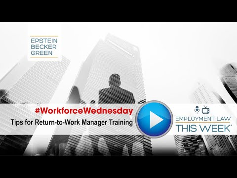 5 Tips for Return-to-Work Manager Training - Employment Law This ...