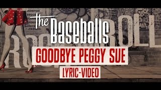The Baseballs - Goodbye Peggy Sue (Lyric Video)