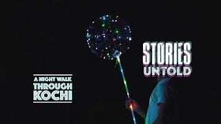 STORIES UNTOLD - A night walk through Kochi