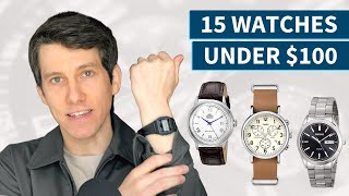 15 Best Watches Under $100 (2020) | Great Affordable Mens Watches