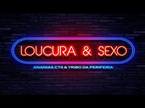 Música Loucura e Sexo (part. Tribo da Periferia)