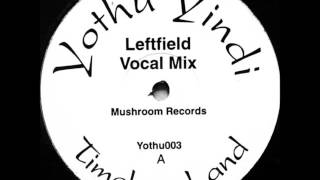Yothu Yindi - Timeless Land (Leftfield Vocal Mix)