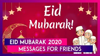 Happy Eid 2020 Messages: Beautiful Eid al-Fitr WhatsApp Wishes to Share With Your Family and Friends - Download this Video in MP3, M4A, WEBM, MP4, 3GP