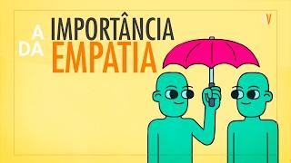A Importância da Empatia