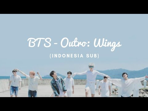 BTS - Outro: WINGS (INDO SUB)