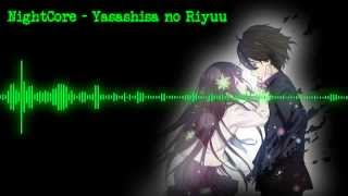 [Iwa] NightCore - Yasashisa no Riyuu #1