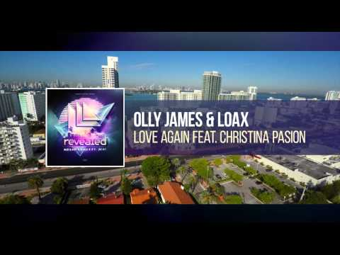 Olly James & LoaX feat. Christina Pasion - Love Again [OUT NOW!]