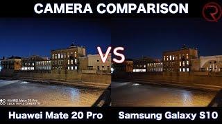 Samsung Galaxy S10 VS Huawei Mate 20 Pro - Camera Comparison