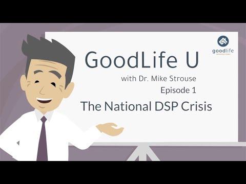 GoodLife U Episode 1:  The National DSP Crisis