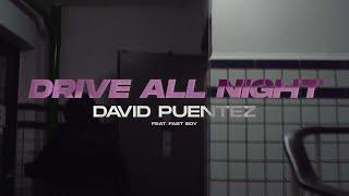 Musik-Video-Miniaturansicht zu Drive All Night Songtext von David Puentez feat. FAST BOY