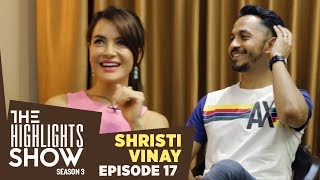 The Highlights Show - Vinay Shrestha & Shristi Shrestha @ THE HIGHLIGHTS SHOW | Season 3 | Ep 17