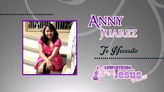 Te Necesito   Anny Juarez   Compartiendo a Jesus Music! 2014