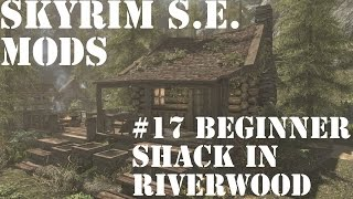 Skyrim Special Edition Mods - 17 Beginner's Shack in Riverwood