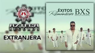 """BXS"" Bryndis Por Siempre - Extranjera - Éxitos Románticos"