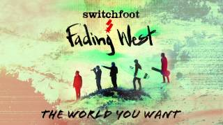 Switchfoot - The World You Want (Audio)