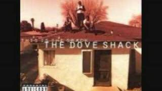 The Dove Shack - Smoke Out