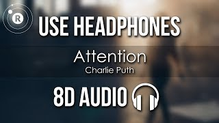 Charlie Puth - Attention (8D AUDIO)