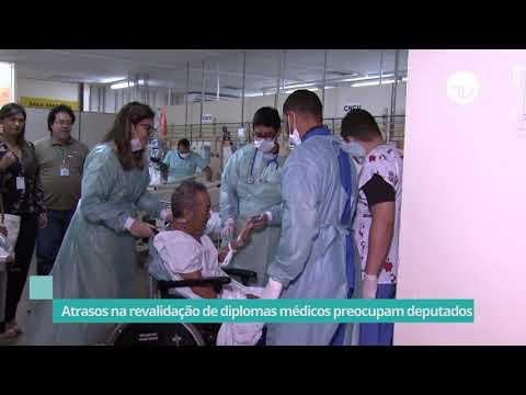 Atrasos na revalidação de diplomas médicos preocupam deputados - 10/05/21